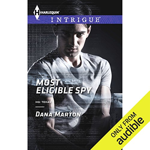 Most Eligible Spy     HQ: Texas, Book 1              By:                                                                                                                                 Dana Marton                               Narrated by:                                                                                                                                 Carol Monda                      Length: 6 hrs and 7 mins     19 ratings     Overall 4.2