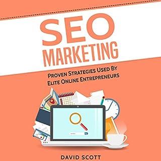 SEO Marketing: Proven Strategies Used by Elite Online Entrepreneurs cover art