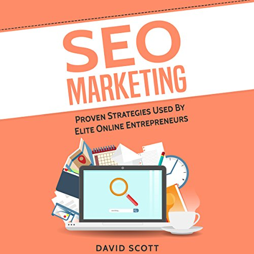 SEO Marketing: Proven Strategies Used by Elite Online Entrepreneurs cover art