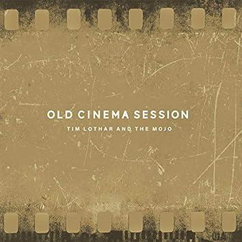 Old Cinema Session