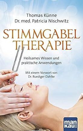 Stigabeltherapie Heilsaes Wissen und praktische Anwendungen it eine Vorwort von Dr Ruediger Dahlke by Thomas Künne,Dr. med. Patricia Nischwitz
