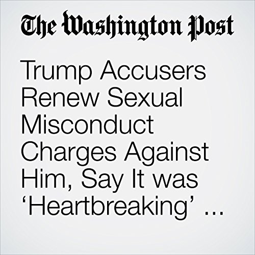 Trump Accusers Renew Sexual Misconduct Charges Against Him, Say It was 'Heartbreaking' to See Him Elected copertina