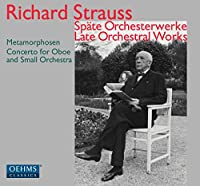 Strauss: Late Orchestral Works