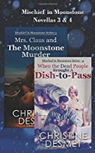 Mischief in Moonstone Series, Novellas 3 and 4
