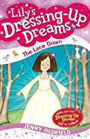 The Lace Gown: Book 8 (Dressing-Up Dreams)