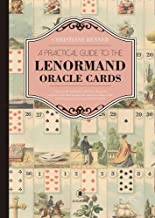 A Practical Guide to the Lenorman Oracle Cards: A Practical Workbook with Clear Diagrams and Keywords That Teaches the Understanding of the World Famous Lenormand Oracle Cards