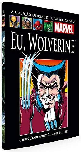 Eu, Wolverine (Coleção Oficial de Graphic Novels Marvel, n°4)
