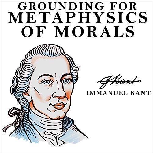 Grounding for the Metaphysics of Morals  By  cover art