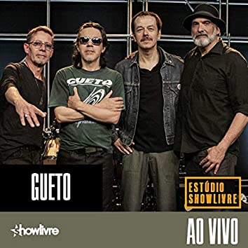 Gueto no Estúdio Showlivre (Ao Vivo)