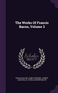 The Works of Francis Bacon, Volume 3