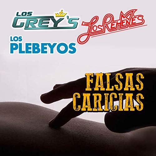 Los Grey's, Los Rehenes & Los Plebeyos