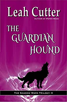 The Guardian Hound (The Shadow Wars Book 2) by [Leah R Cutter]