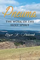 Pneuma: The Work Of The Holy Spirit