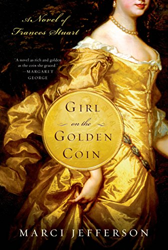 Girl on the Golden Coin: A Novel of Frances Stuart (English Edition)