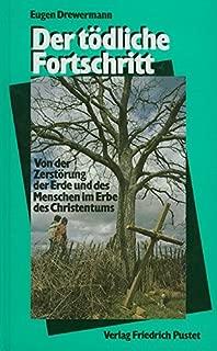 Der todliche Fortschritt: Von der Zerstorung der Erde und des Menschen im Erbe des Christentums (German Edition)