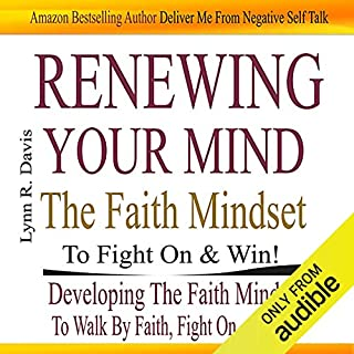Renewing Your Mind the Faith Mindset to Fight on and Win audiobook cover art