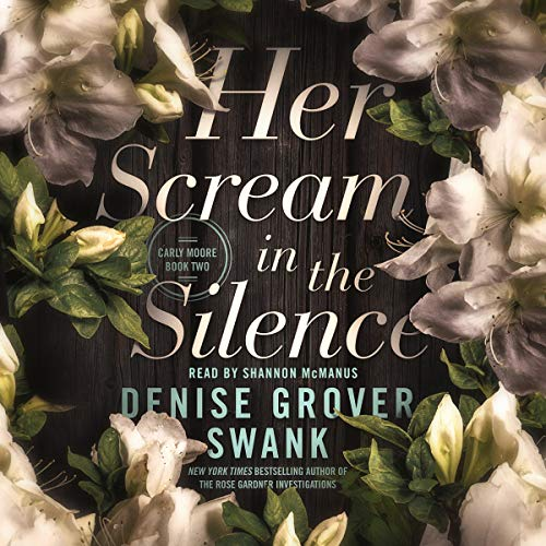 Her Scream in the Silence: Carly Moore, Book 2