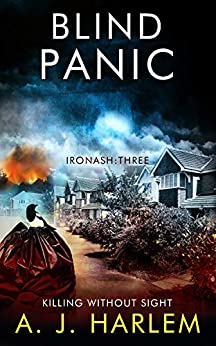 Blind Panic: IT'S TIME TO SETTLE SCORES (Ironash - Detective Inspector Shona Williams Book 3) by [A. J. Harlem]