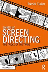 Secrets of Screen Directing: The Tricks of the Trade from Focal Press and Routledge