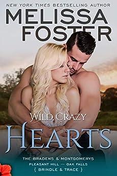 Wild, Crazy Hearts (The Bradens & Montgomerys: Pleasant Hill - Oak Falls Book 4) by [Melissa Foster]