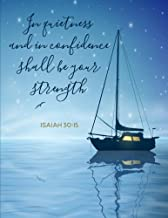 Isaiah 30:15 - In Quietness and in Confidence Shall Be Your Strength: Blue Sailboat Notebook (Journal, Composition Book) (8.5 x 11 Large)