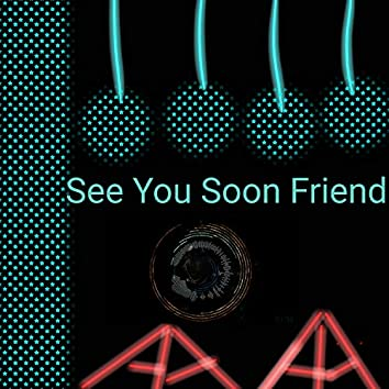 See You Soon Friend (Instrumental)