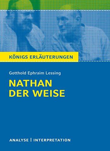 Nathan der Weise. Königs Erläuterungen.: Textanalyse und Interpretation mit ausführlicher Inhaltsangabe und Abituraufgaben mit Lösungen