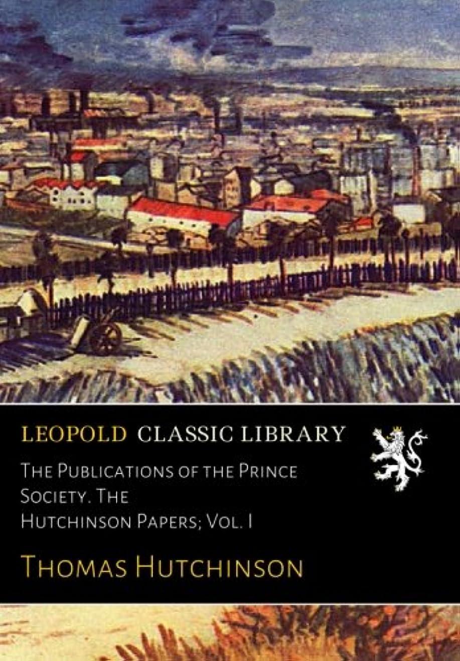 アフリカ人廃止科学者The Publications of the Prince Society. The Hutchinson Papers; Vol. I