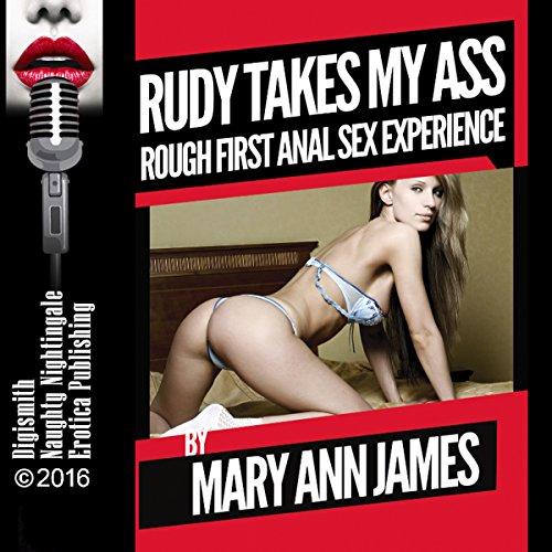 Rudy Takes My Ass: Rough First Anal Sex Experience audiobook cover art