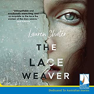 The Lace Weaver                   By:                                                                                                                                 Lauren Chater                               Narrated by:                                                                                                                                 Arianwen Parkes-Lockwood                      Length: 14 hrs and 21 mins     21 ratings     Overall 4.5