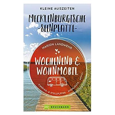 Wochenend und Wohnmobil. Kleine Auszeiten an der Mecklenburgischen Seenplatte.: Die besten Camping- und Stellplätze…