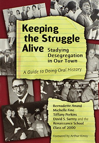 Keeping the Struggle Alive: Studying Desegregation in Our Town: A Guide to Doing Oral History