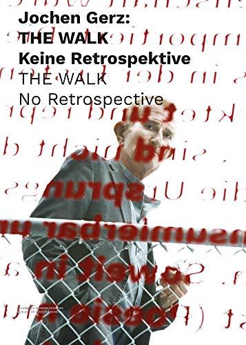 Jochen Gerz: THE WALK. Keine Retrospektive: No Retrospective