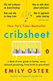 Real Estate Investing Books! -  Cribsheet: A Data-Driven Guide to Better, More Relaxed Parenting, from Birth to Preschool (The ParentData Series)
