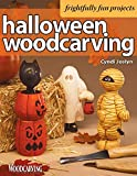 Halloween Woodcarving: Frightfully Fun Projects (Fox Chapel Publishing) Beginner-Friendly Step-by-Step Instructions, Photos, and Patterns for a Witch, a Mummy, a Black Cat, Trick-or-Treaters, and More