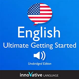 Learn English: Ultimate Getting Started with English Box Set, Lessons 1-55                   By:                                                                                                                                 Innovative Language Learning                               Narrated by:                                                                                                                                 Innovative Language Learning                      Length: 9 hrs and 44 mins     16 ratings     Overall 4.2