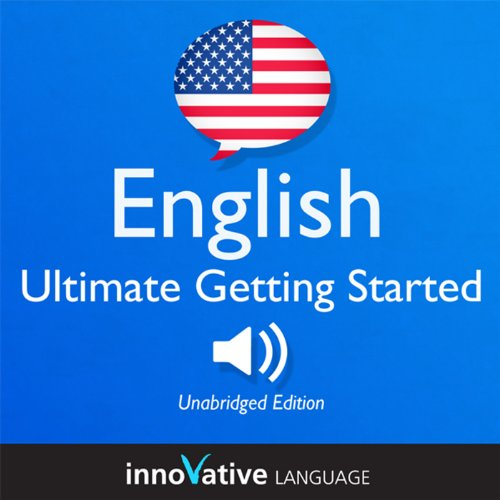 Learn English: Ultimate Getting Started with English Box Set, Lessons 1-55 audiobook cover art