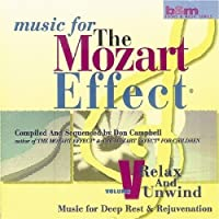 Music For The Mozart Effect, Volume 5, Relax & Unwind by Don Campbell (2000-10-24)