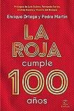 La Roja cumple 100 años (F. COLECCION)