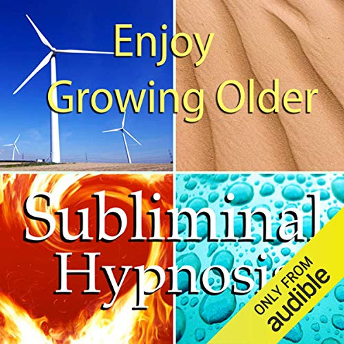 Enjoy Growing Older Subliminal Affirmations cover art