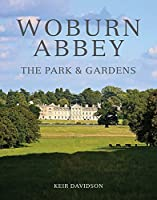 Woburn Abbey: The Park & Gardens by Keir Davidson(2016-08-15)