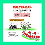 Balthazar le mille-pattes: Balth' in love (French Edition)