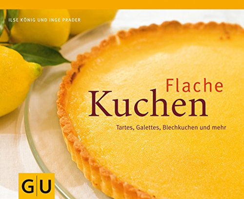 Flache Kuchen: Tartes, Galettes, Blechkuchen und mehr (GU Themenkochbuch)