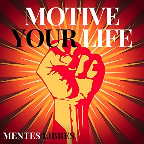 Couverture de Motive Your Life