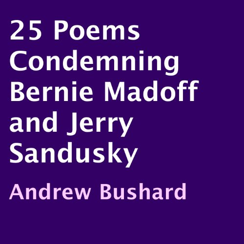 25 Poems Condemning Bernie Madoff and Jerry Sandusky cover art