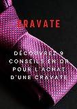 cravate: Découvrez 9 conseils en or pour l'achat d'une cravate (French Edition)
