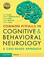 Common Pitfalls in Cognitive and Behavioral Neurology: A Case-Based Approach