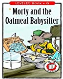 Morty and the Oatmeal Babysitter: World classic picture book recommendation (English Edition)