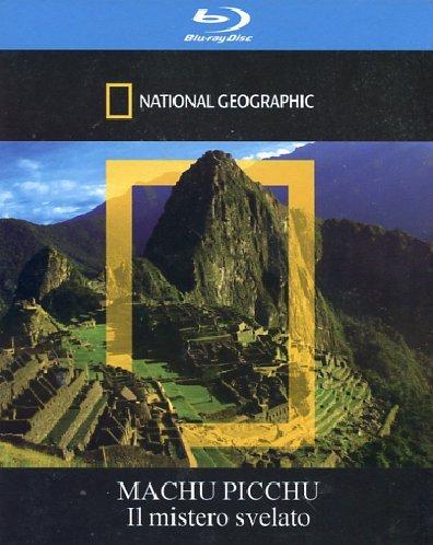 Macchu Picchu - Il mistero svelato