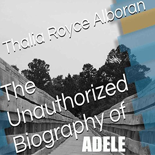 The Unauthorized Biography of Adele audiobook cover art